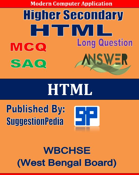 Computer HTML Study Notes for HS (WBCHSE) – Higher Secondary
