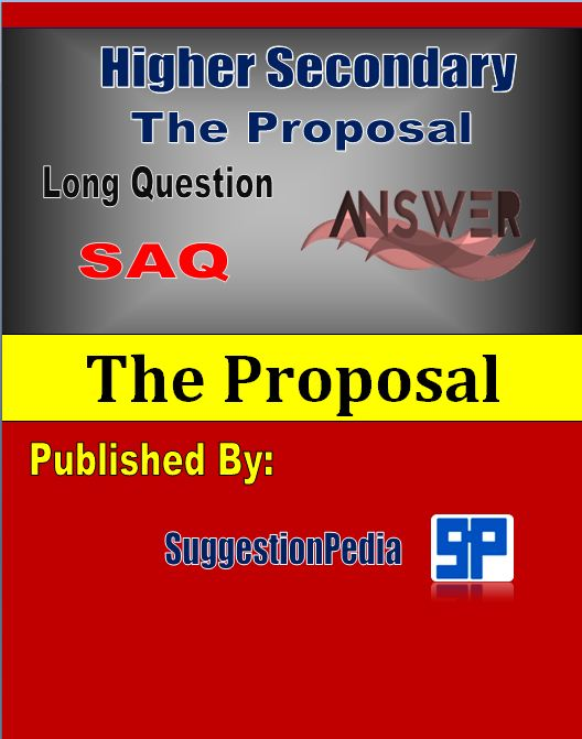 'The Proposal' Question Answer for HS Class 12   Short, Long Question